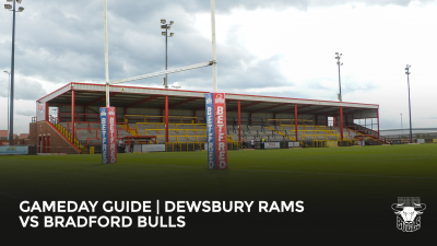 GAMEDAY GUIDE | DEWSBURY RAMS VS BRADFORD BULLS